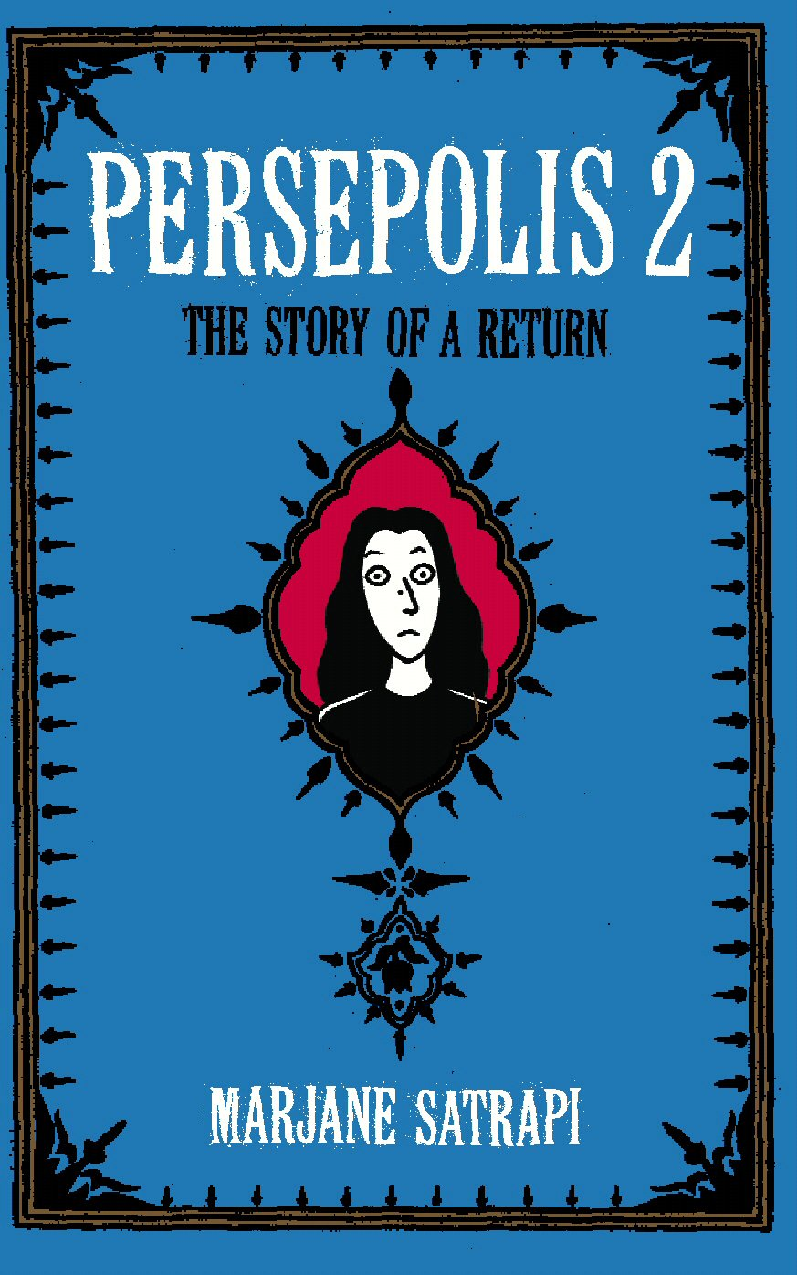 Persepolis 2 The Story Of A Return By Marjane Satrapi Epilogue Books Chocolate Brews