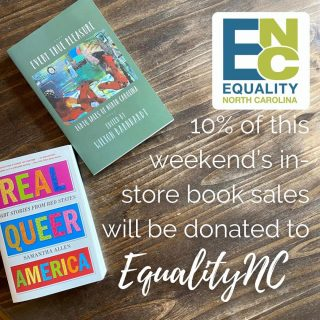 Don't forget - 10% of all in-store book sales today and tomorrow will be donated to Equality NC 🌈 (And if you want #LGBTQ+ book recommendations, our booksellers are always ready 📚)