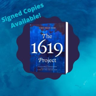 """Based on the award-winning special issue of The New York Times, the extended hardcover version of """"The 1619 Project"""" will now be available for pre-order at Epilogue.  Orchestrated by NYT editors and edited by the unforgettable Pulitzer Prize- winning journalist Nikole Hannah-Jones, """"The 1619 Project"""" tells a new origin story of the United Stated, placing the consequences of slavery and the contributions of Black Americans at the center of the narrative we tell ourselves about who we are as a country. This greatly expanded volume includes an additional 112 of literature from its authors, with extended pieces and additional insight. Additionally, a limited number signed copies are available for pre-order on our website while they last!"""