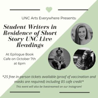We are so excited to have Short Story UNC's resident writers Grace Stroup, Youna Fradin, Katie Leonard join us in reading their work at Epilogue next week! These talented writers' work have been featured in the several short story dispensers scattered across UNC-Chapel Hill, one of which resides in our very own store!  - There will be 25 free tickets that include a $5 credit available when you RSVP through our website or Facebook event pages, starting tonight. Proof of vaccinations and masks will be required to attend this event. No need to fret is can't make the event in person though, it will be livestreamed on our social media as well! Until then, get to know the resident writers a bit:  📝 Grace Stroup is a senior majoring in English and Religious Studies with a Concentration in Creative Writing. She is one of three featured residents within Short Story UNC. Her work has been featured in Cornell University's literary magazine, Rainy Day and on Typlishly — an online literary magazine for established and emerging writers. You can find her in Greenlaw listening to her peers and professors or in Perennial making coffee most mornings.  🖋 Youna Fradin is a Franco-American writer from Asheville, NC. She is a senior at UNC Chapel Hill pursuing a degree in Creative Writing. Her life's mission is to exist in the fluid spaces where poetry, memoir, and fiction intersect, where she believes this blending of the real and surreal is vital to answering the all-consuming question of the human condition and placing the human body in the limitless natural world it exists in. When she isn't writing, you will most likely find her in the woods with her rescue dog, a corduroy jacket, and an earful of tunes.  📖 Katie Leonard is a Junior studying English Literature and philosophy with a creative writing minor. She is curious about the intersection of writing, ethics, and education and enjoys distilling big ideas in accessible, creative formulas. After graduation, she hopes to pursue her 