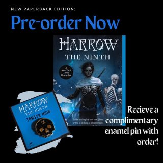 The second book in everyone's favorite lesbian necromancy series is back with a vengeance on paperback. Pre-order your copy now and receive an enamel pin with your book!  Featuring more ghosts, explosions, and girl boss energy than its predecessor, Harrow the Ninth picks up with Harrow's journey to reconcile with her haunted past- and that's about all we can say to save you the spoilers 😉