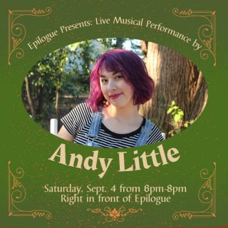 Mark your calendars, folks! We're thrilled to announce that the talented Andy Little will be performing in front of Epilogue this Saturday, September 4th from 6pm- 8pm 🎶  ✨✨✨✨✨✨✨✨✨✨✨✨✨✨✨✨✨✨✨✨  Andy Little is a freelance musician who played in the Charlotte area for six years before moving to Chapel Hill to study English at UNC. Their favorite venues are coffee shops given their immense love of coffee, and their favorite music to play is soft and alternative pop and indie- everything you want to listen to with a hot cup of coffee in hand! ☕️